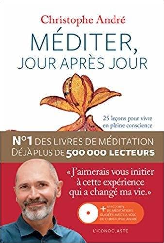 Méditer, jour après jour, Christophe André